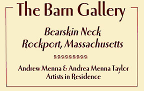 Barn Gallery Bearskin Neck Rockport Massachusetts Andrew Menna and Andrea Menna Taylor